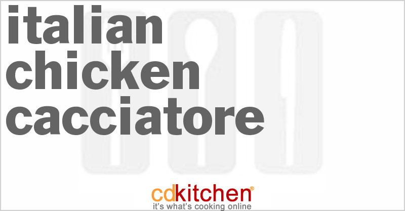 Italian Chicken Cacciatore and more recipes