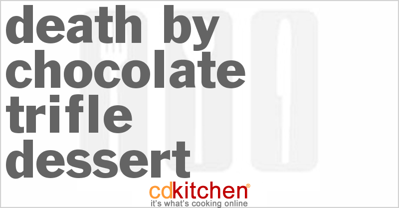 Death By Chocolate Trifle Dessert and more recipes
