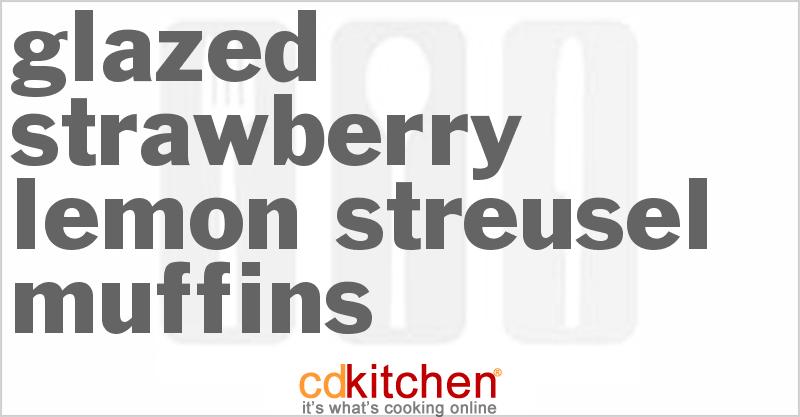 Glazed Strawberry Lemon Streusel Muffins Recipe | CDKitchen.com
