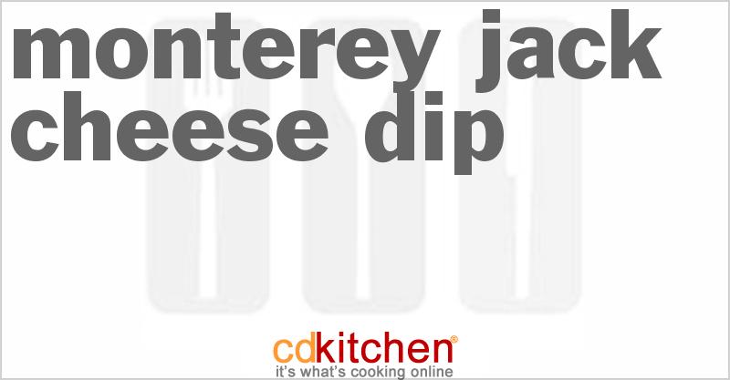 Monterey Jack Cheese Dipping Sauce Monterey Jack Cheese Dip