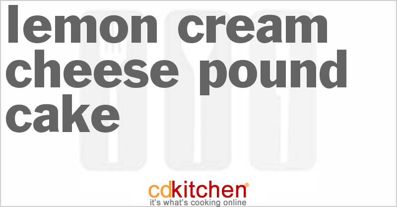 Lemon Cream Cheese Pound Cake and more recipes