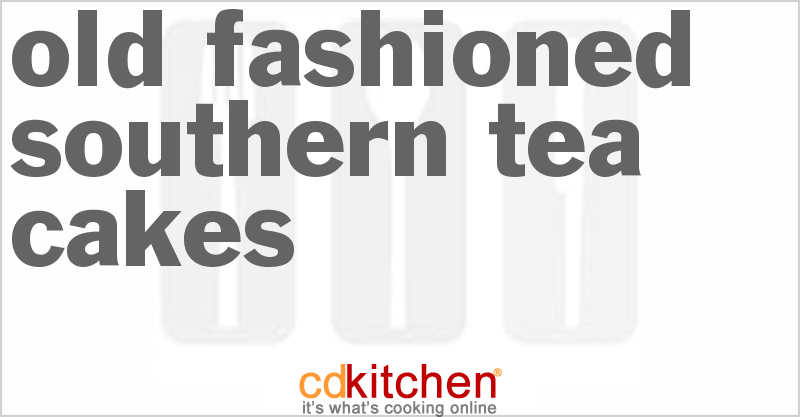 Old fashioned southern tea cakes recipe from cdkitchen