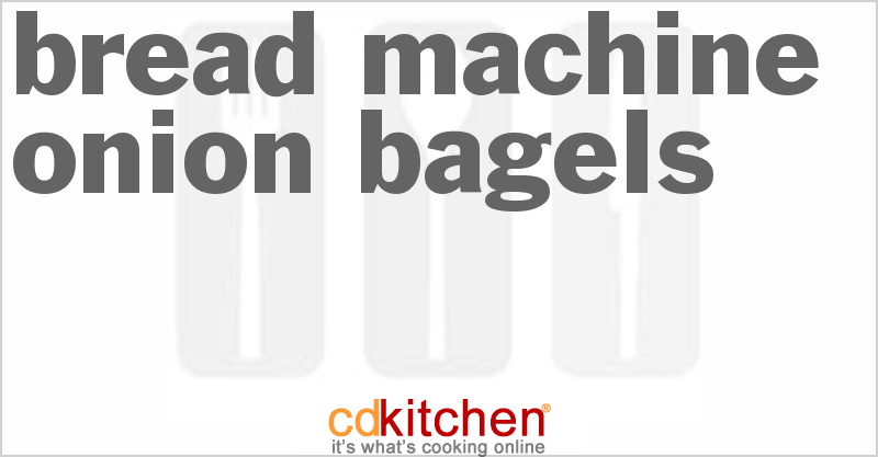 Onion Bagels and more recipes