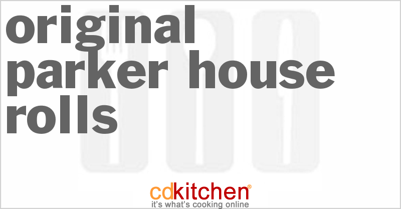 Original Parker House Rolls and more recipes