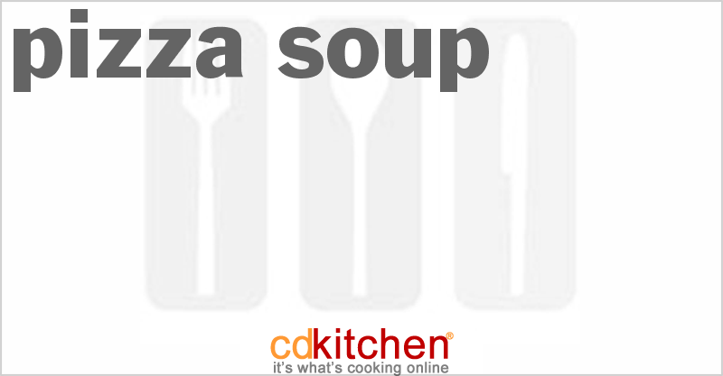 Pizza Soup and more recipes