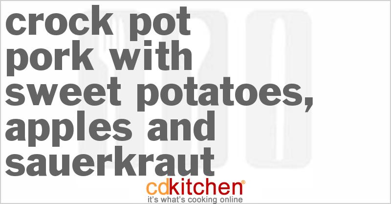Crock Pot Pork With Sweet Potatoes, Apples and Sauerkraut Recipe from ...