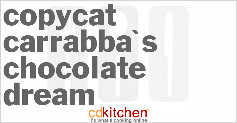 Carrabba's Chocolate Dream and more recipes