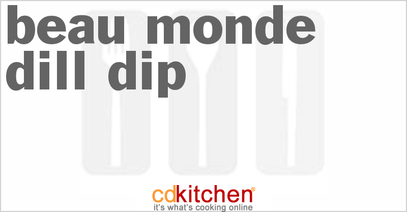 Beau Monde Dill Dip and more recipes