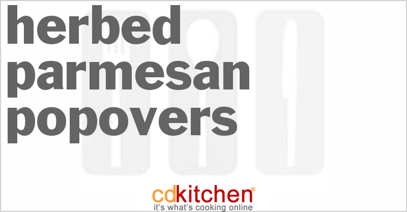 Herbed Parmesan Popovers Recipe from CDKitchen
