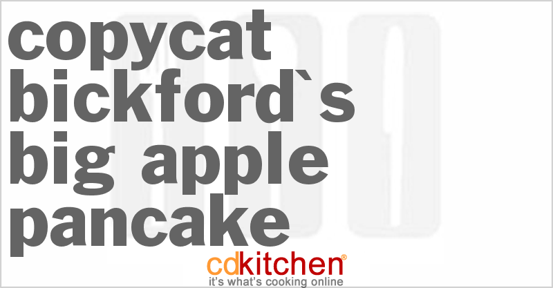 Bickford's Big Apple Pancake and more recipes