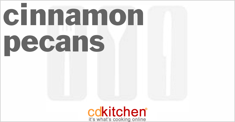 Cinnamon Pecans and more recipes
