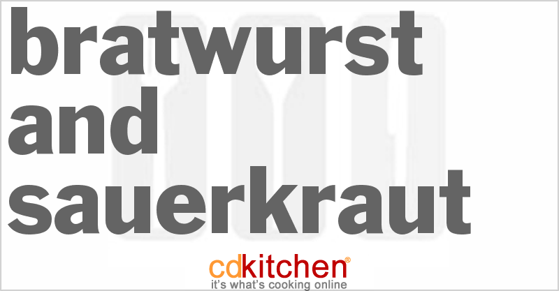 Bratwurst and Sauerkraut and more recipes