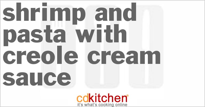 Shrimp and Pasta With Creole Cream Sauce Recipe   CDKitchen.com
