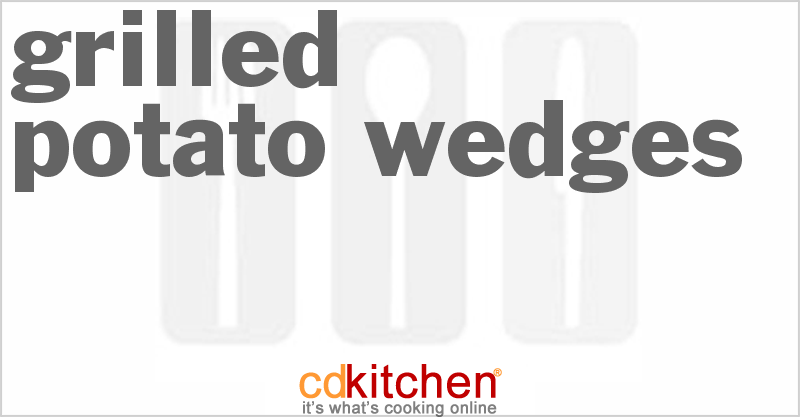 Grilled Potato Wedges and more recipes