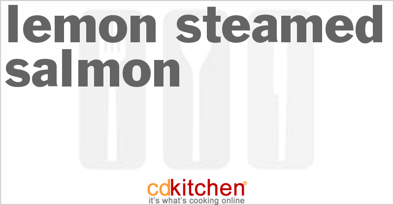 Lemon Steamed Salmon and more recipes