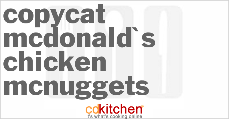 McDonald's Chicken McNuggets and more recipes