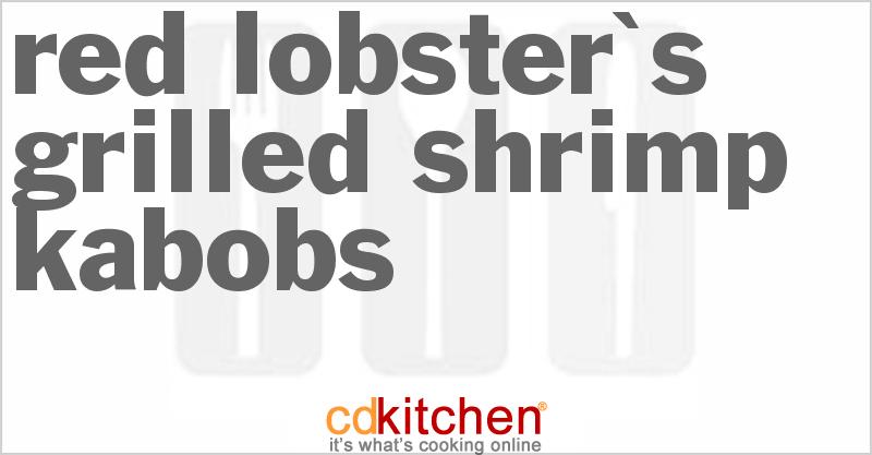 Red Lobster's Grilled Shrimp Kabobs - CDKitchen.com