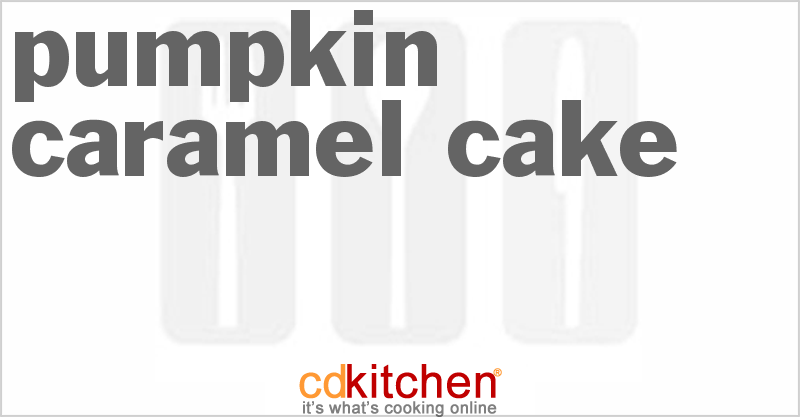Pumpkin Caramel Cake and more recipes