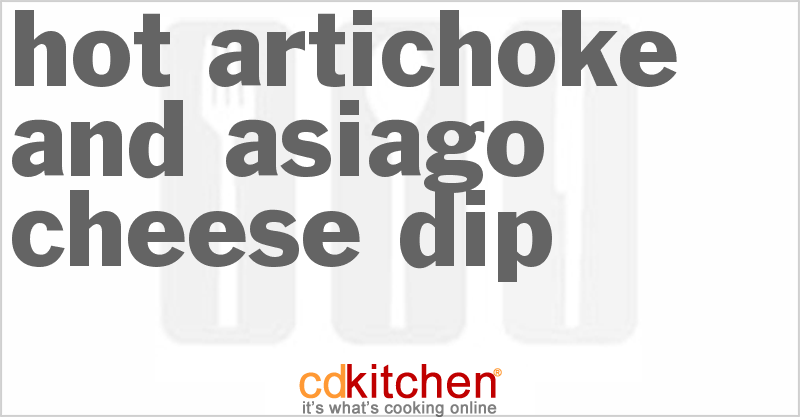Hot Artichoke And Asiago Cheese Dip and more recipes