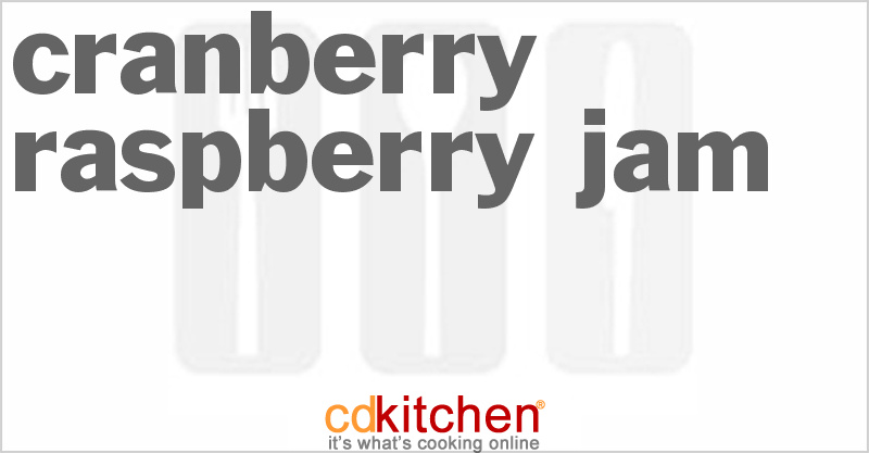 Cranberry-Raspberry Jam and more recipes