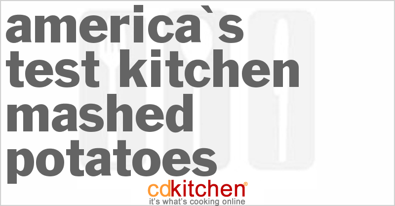 America's Test Kitchen Mashed Potatoes and more recipes
