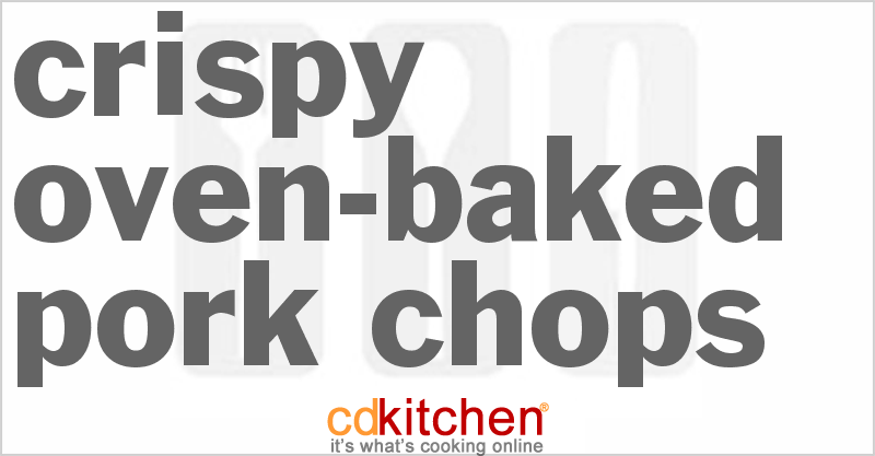 Crispy Oven-Baked Chops and more recipes