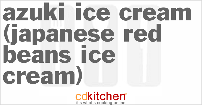 Azuki Ice Cream (Japanese Red Beans Ice Cream) Recipe | CDKitchen.com