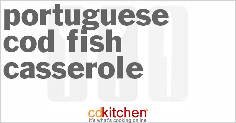 portuguese salt cod stew portuguese salt cod potato 100 cod casserole ...