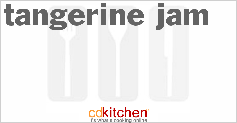 Tangerine Jam and more recipes
