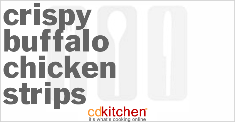 Crispy Buffalo Chicken Strips and more recipes