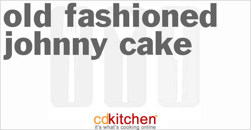 Old Fashioned Johnny Cake and more recipes
