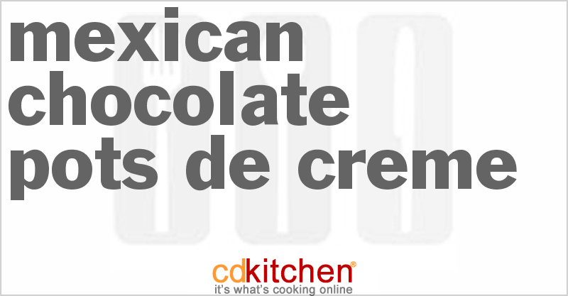 Mexican Chocolate Pots De Creme Recipe — Dishmaps