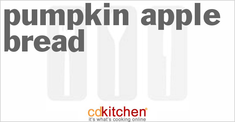 Pumpkin Apple Bread and more recipes